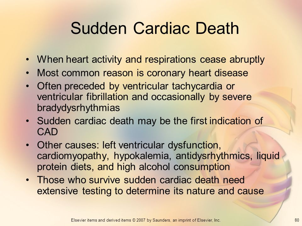Sudden Cardiac Death When heart activity and respirations cease abruptly. Most common reason is coronary heart disease.