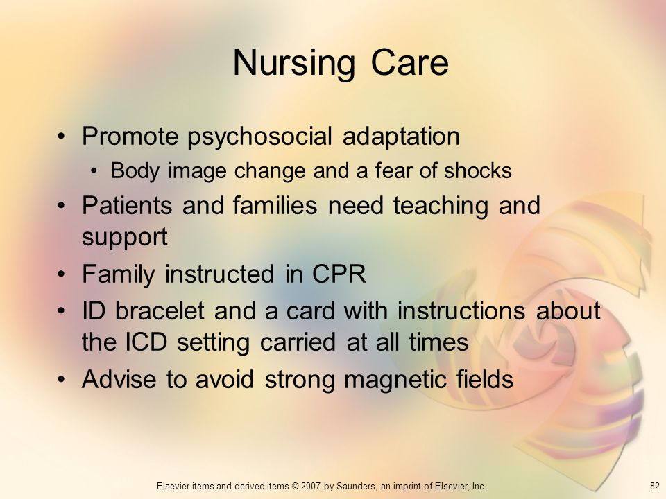 Nursing Care Promote psychosocial adaptation