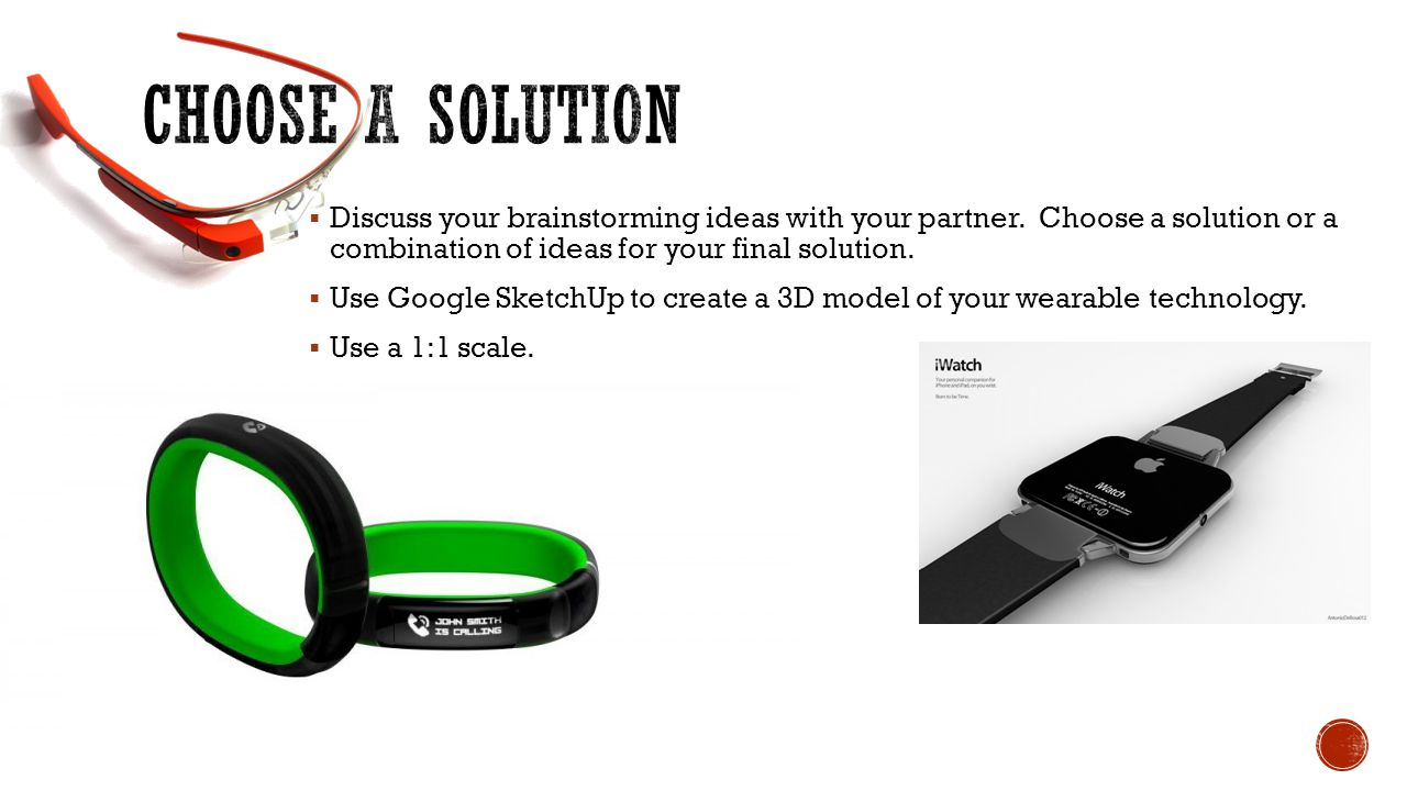 Choose a solution Discuss your brainstorming ideas with your partner. Choose a solution or a combination of ideas for your final solution.