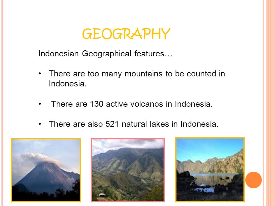 GEOGRAPHY Indonesian Geographical features…