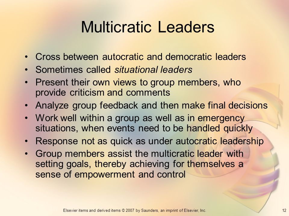 Multicratic Leaders Cross between autocratic and democratic leaders