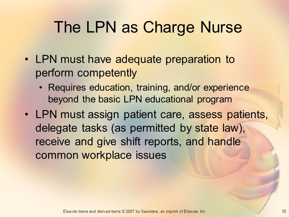 The LPN as Charge Nurse LPN must have adequate preparation to perform competently.