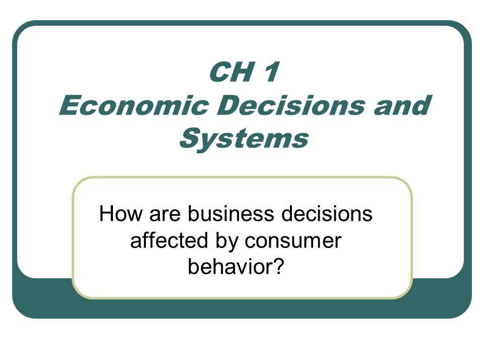 CH 1 Economic Decisions and Systems