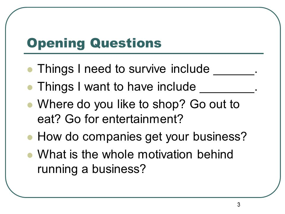 Opening Questions Things I need to survive include ______.