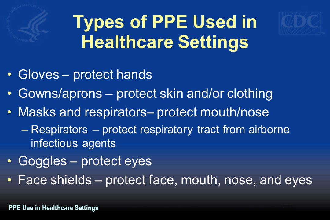 Types of PPE Used in Healthcare Settings