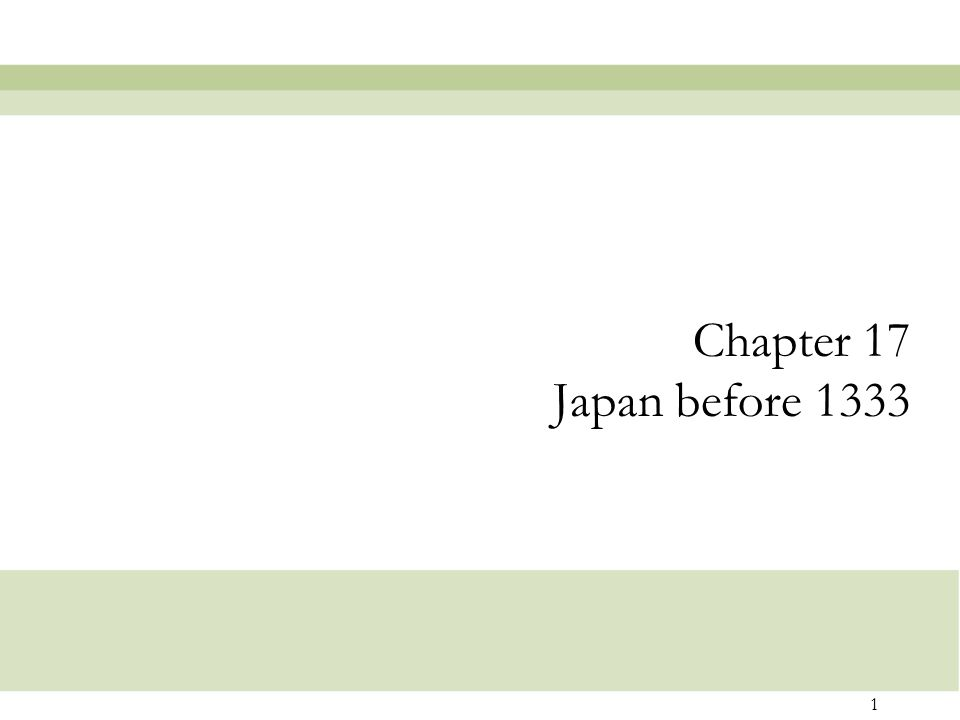 Chapter 17 Japan before 1333