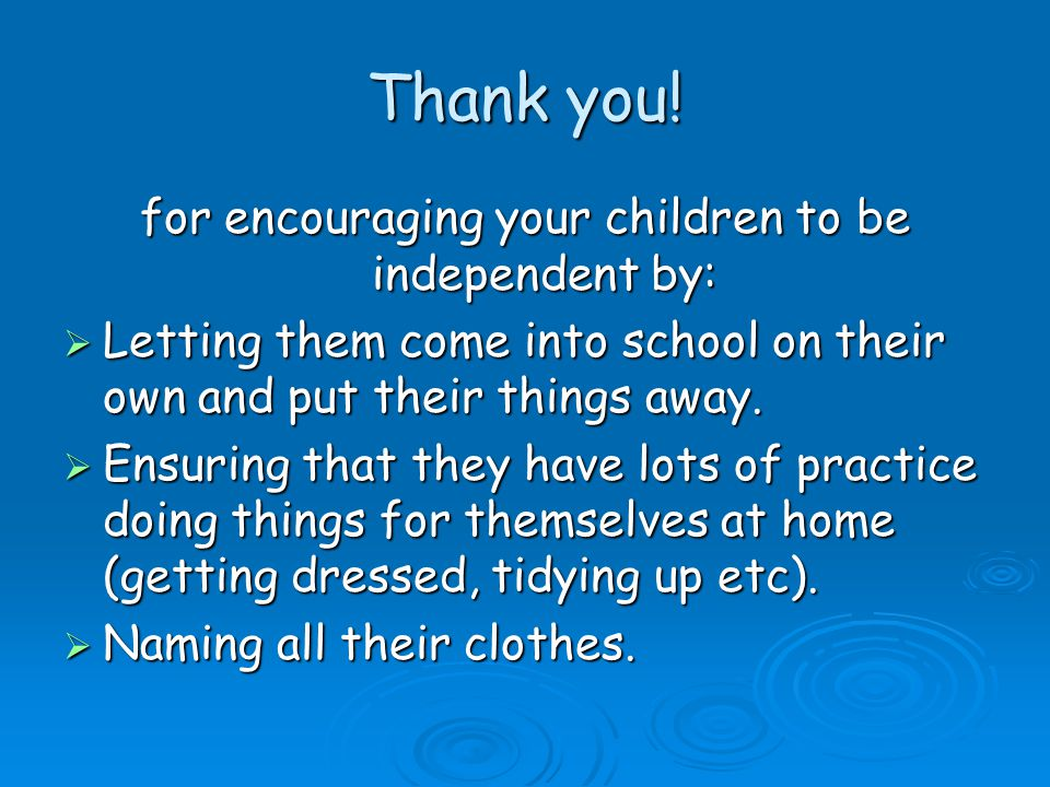 for encouraging your children to be independent by: