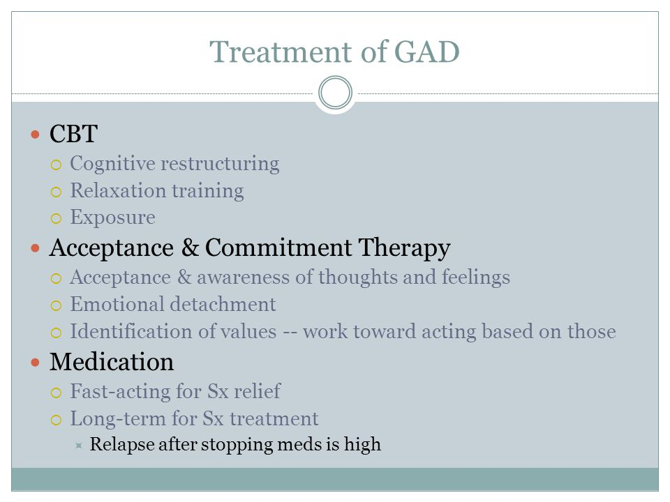 Treatment of GAD CBT Acceptance & Commitment Therapy Medication