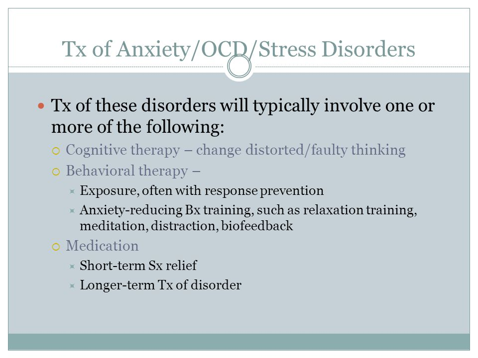 Tx of Anxiety/OCD/Stress Disorders