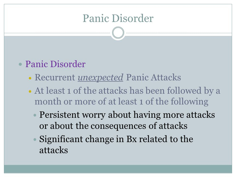 Panic Disorder Panic Disorder Recurrent unexpected Panic Attacks