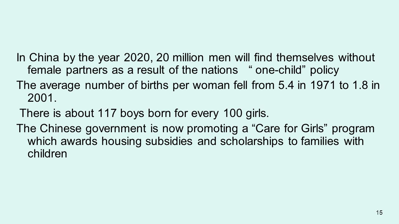 In China by the year 2020, 20 million men will find themselves without female partners as a result of the nations one-child policy