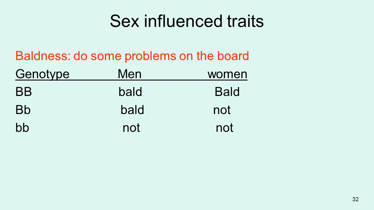Sex influenced traits Baldness: do some problems on the board