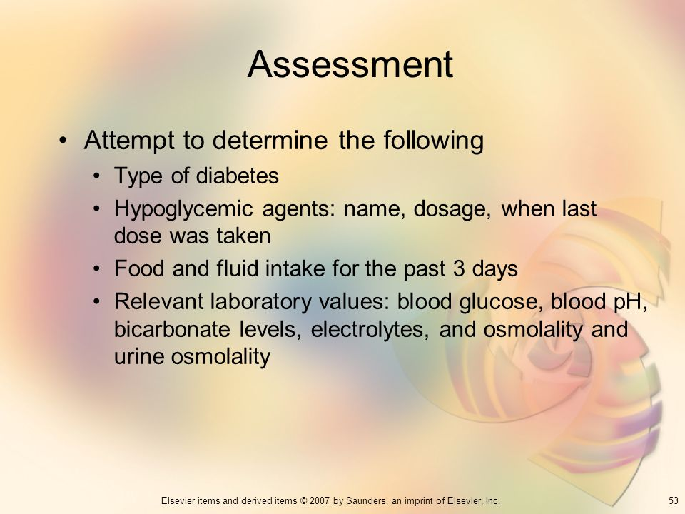 Assessment Attempt to determine the following Type of diabetes