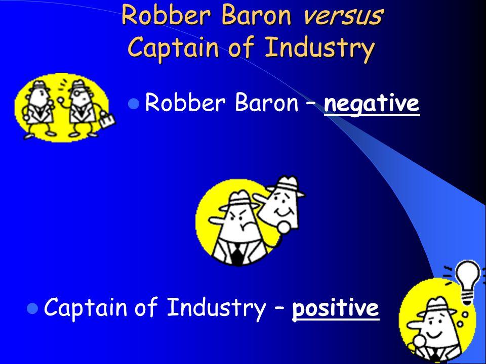 Robber Baron versus Captain of Industry