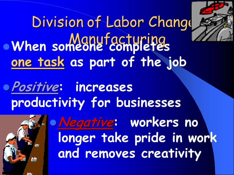 Division of Labor Changes Manufacturing