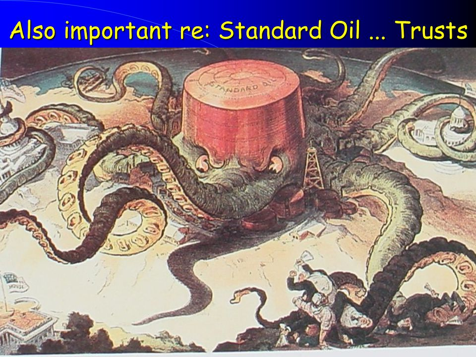 Also important re: Standard Oil ... Trusts