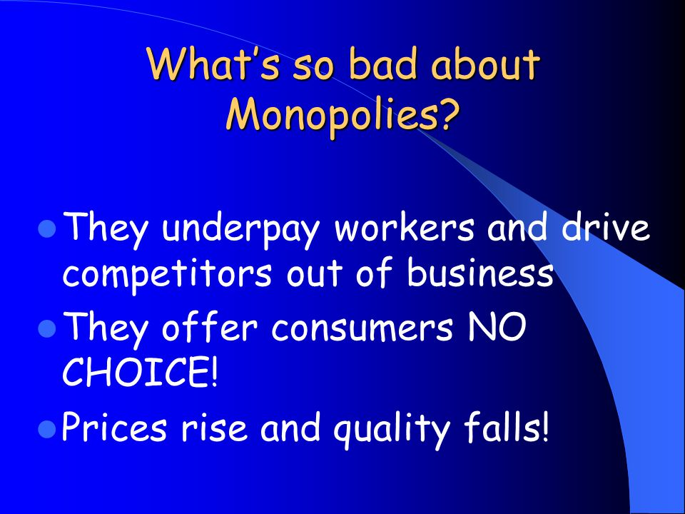 What's so bad about Monopolies