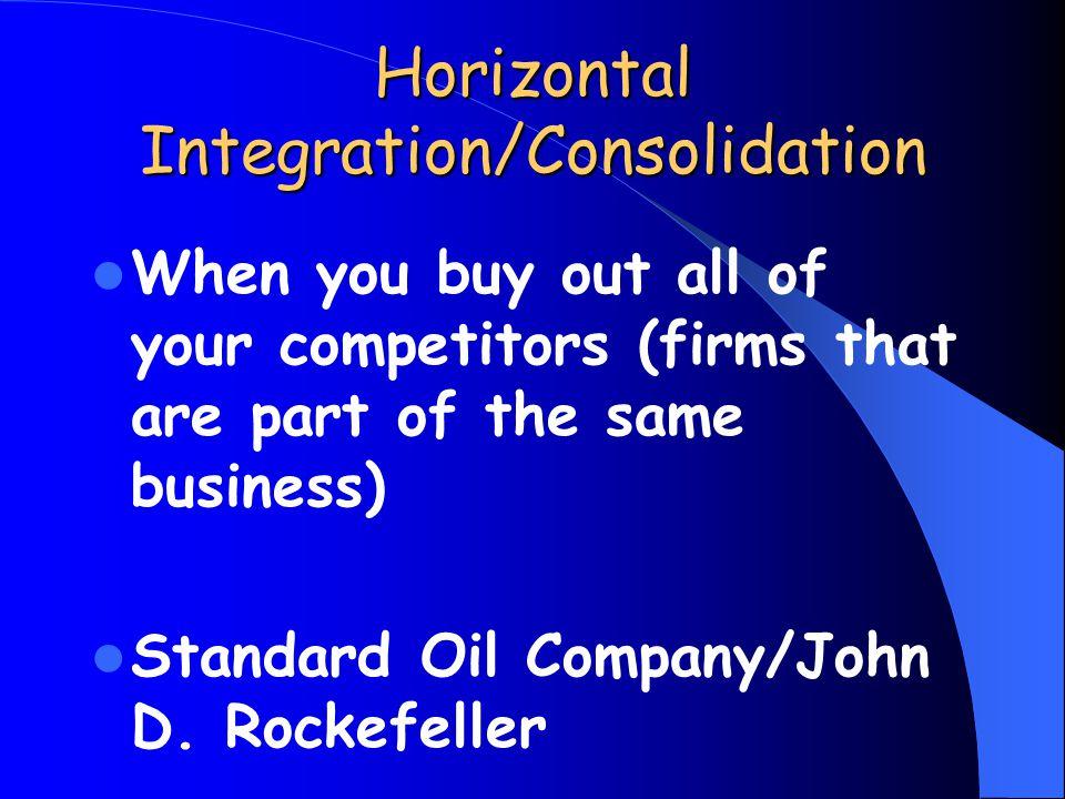 Horizontal Integration/Consolidation