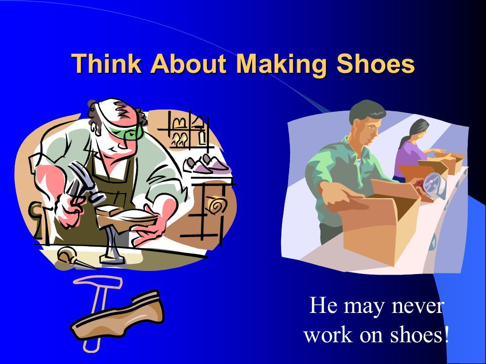 Think About Making Shoes