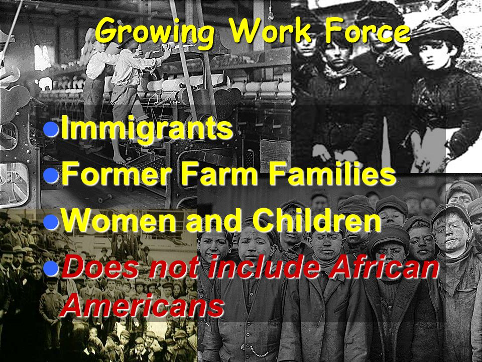 Growing Work Force Immigrants. Former Farm Families.