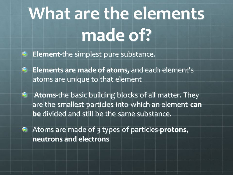 What are the elements made of