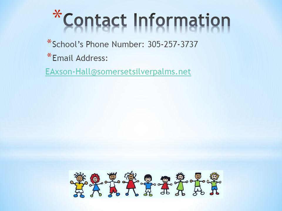 Contact Information School's Phone Number: 305-257-3737.