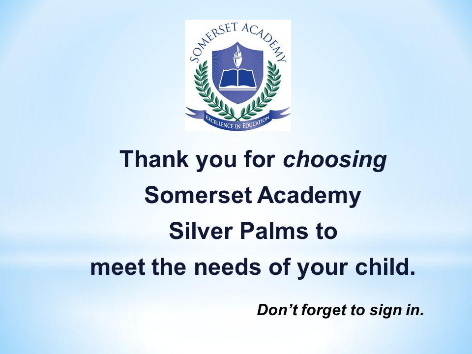 Thank you for choosing Somerset Academy Silver Palms to meet the needs of your child.
