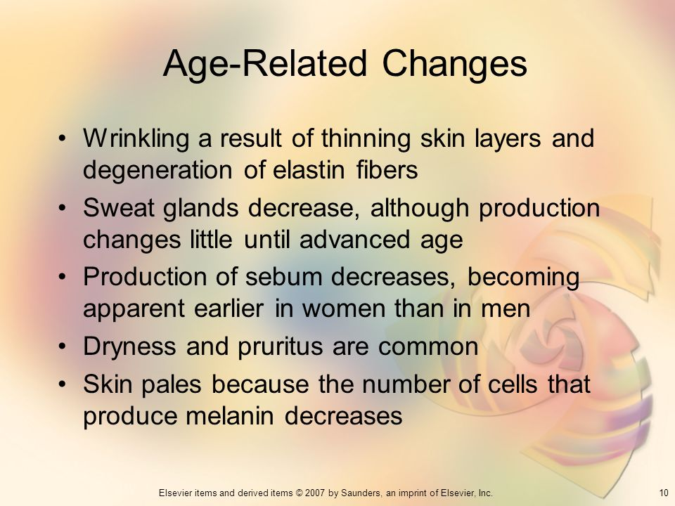 Age-Related Changes Wrinkling a result of thinning skin layers and degeneration of elastin fibers.