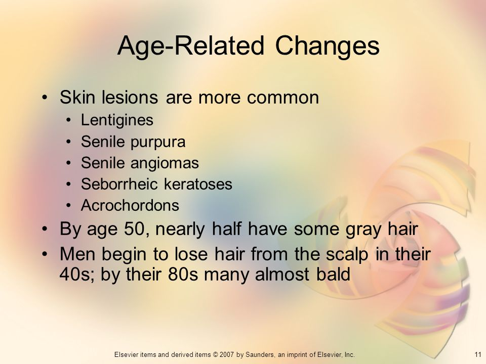 Age-Related Changes Skin lesions are more common