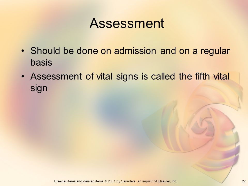 Assessment Should be done on admission and on a regular basis