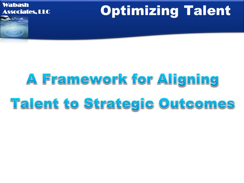 A Framework for Aligning Talent to Strategic Outcomes