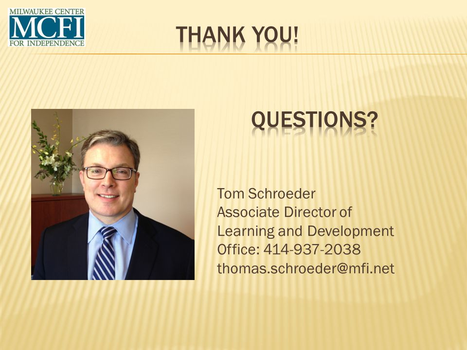 Thank you! Questions Tom Schroeder