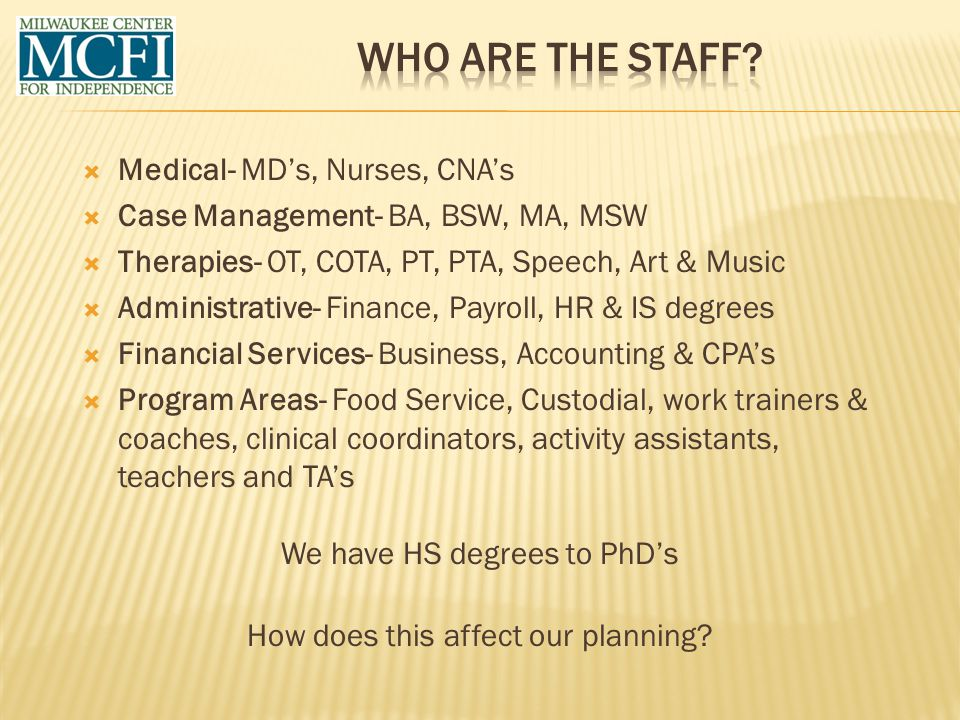 Who are the Staff Medical- MD's, Nurses, CNA's