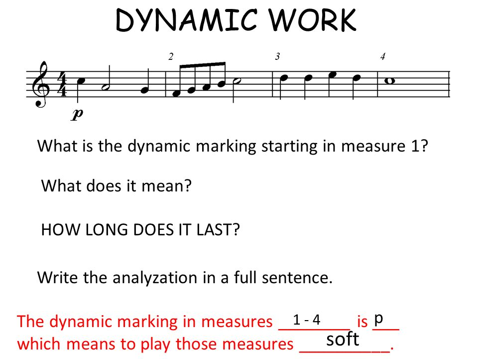 DYNAMIC WORK soft What is the dynamic marking starting in measure 1