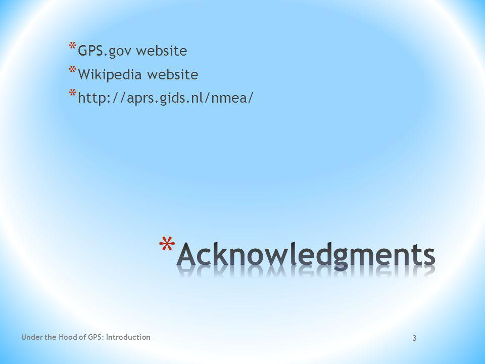 Acknowledgments GPS.gov website Wikipedia website