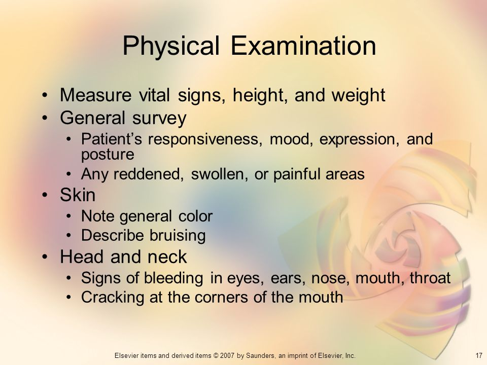 Physical Examination Measure vital signs, height, and weight