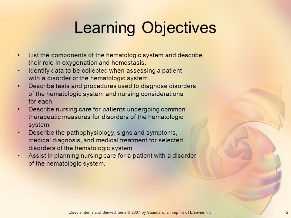Learning Objectives List the components of the hematologic system and describe. their role in oxygenation and hemostasis.