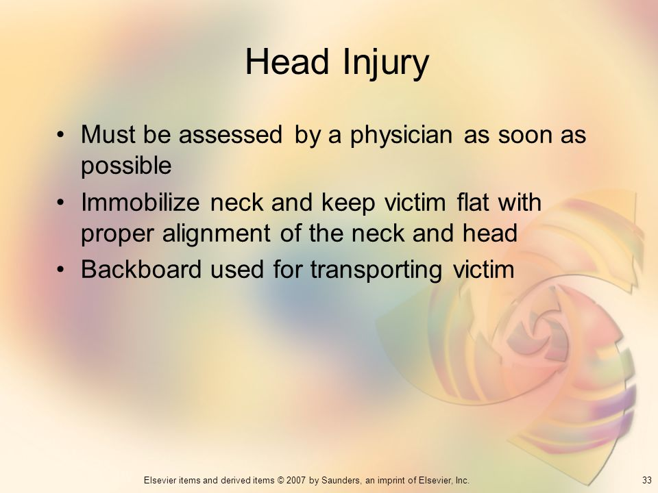Head Injury Must be assessed by a physician as soon as possible