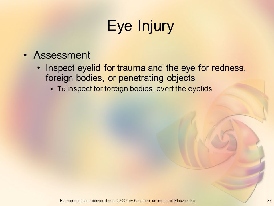 Eye Injury Assessment. Inspect eyelid for trauma and the eye for redness, foreign bodies, or penetrating objects.