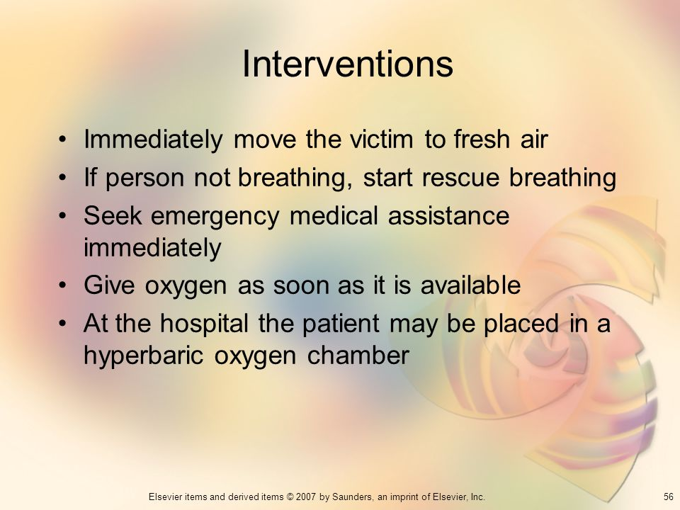 Interventions Immediately move the victim to fresh air