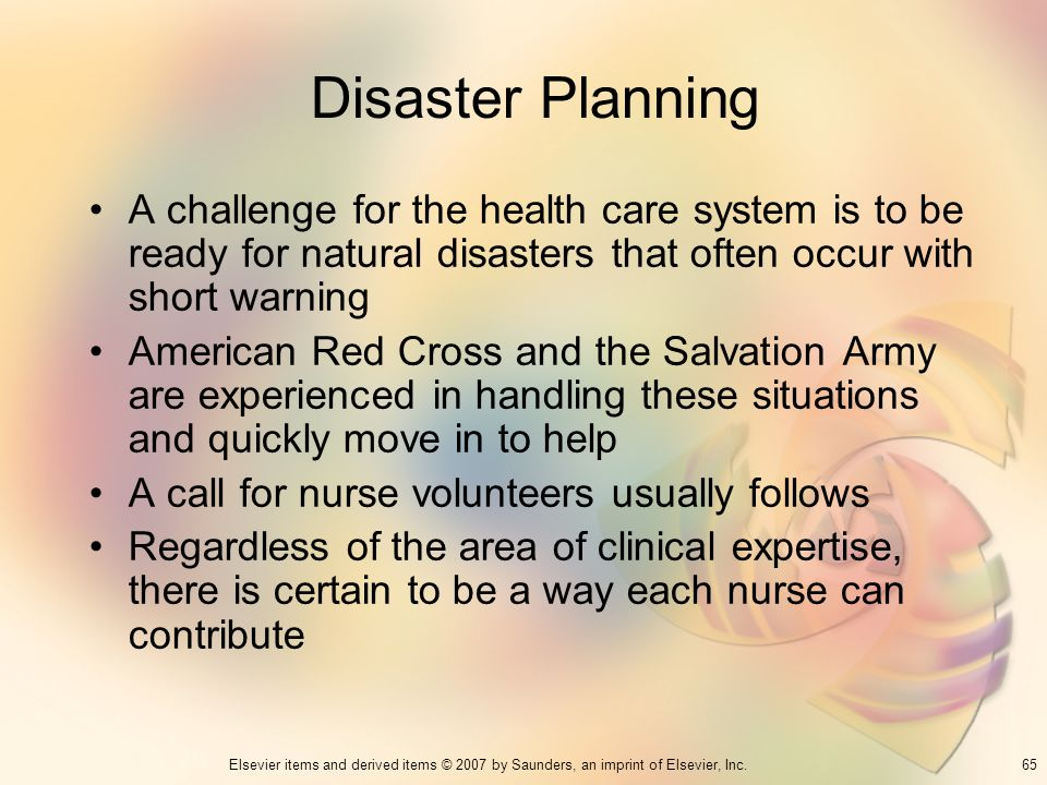 Disaster Planning A challenge for the health care system is to be ready for natural disasters that often occur with short warning.
