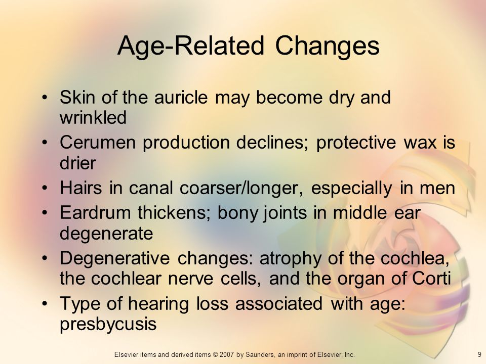 Age-Related Changes Skin of the auricle may become dry and wrinkled