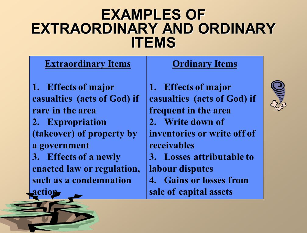 EXAMPLES OF EXTRAORDINARY AND ORDINARY ITEMS