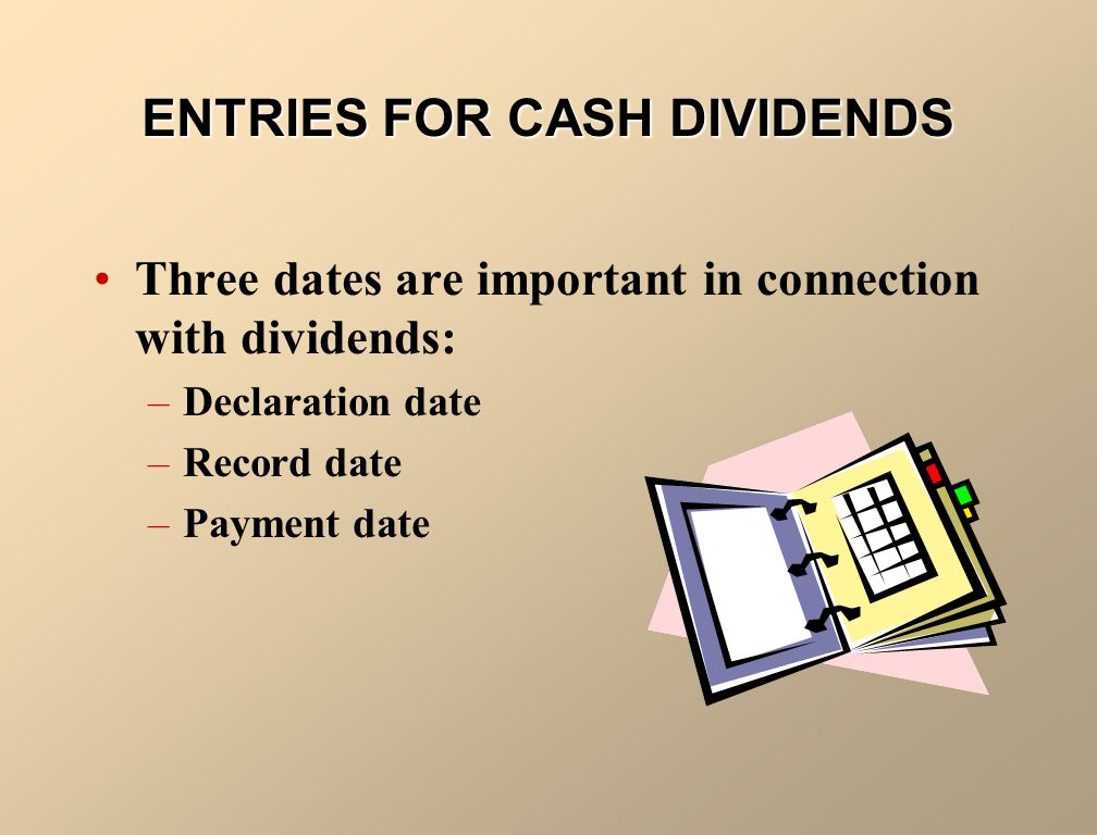 ENTRIES FOR CASH DIVIDENDS