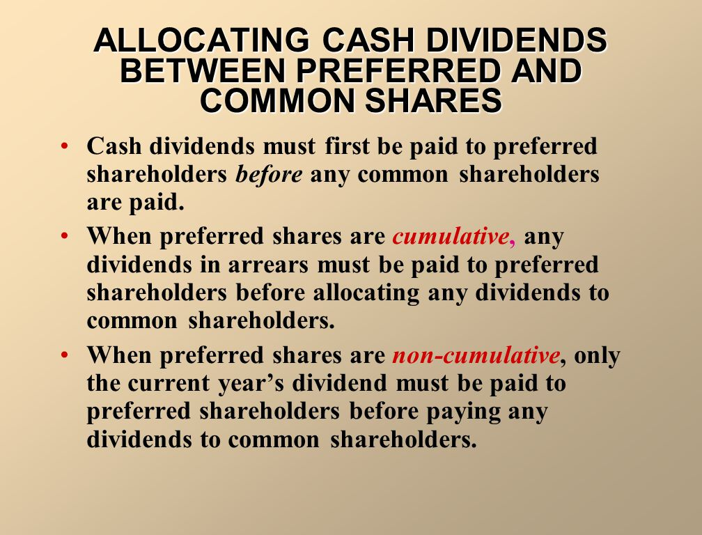 ALLOCATING CASH DIVIDENDS BETWEEN PREFERRED AND COMMON SHARES