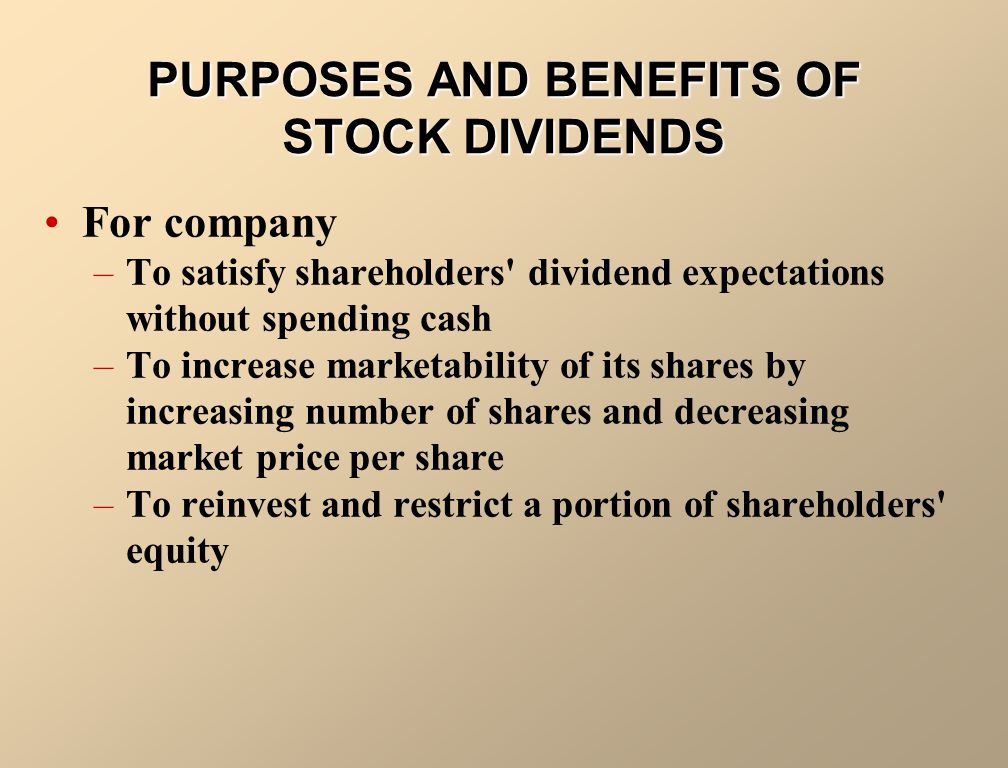 PURPOSES AND BENEFITS OF STOCK DIVIDENDS