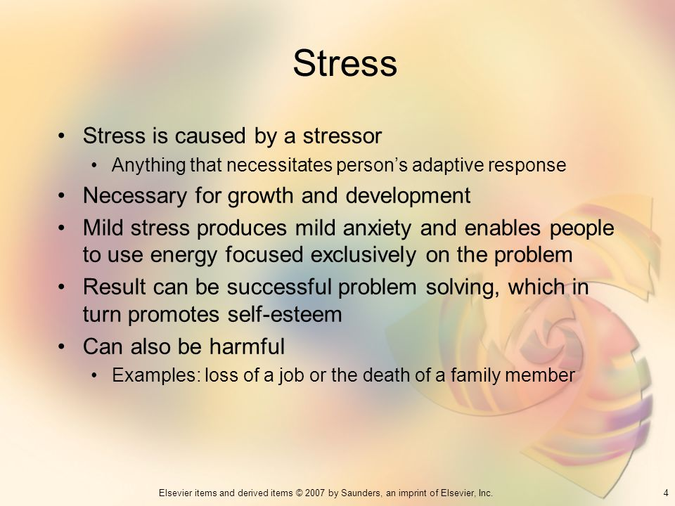 Stress Stress is caused by a stressor
