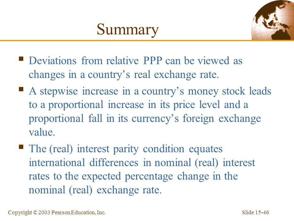 Summary Deviations from relative PPP can be viewed as changes in a country's real exchange rate.