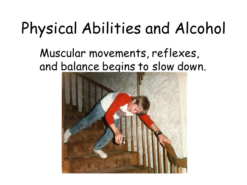 Physical Abilities and Alcohol