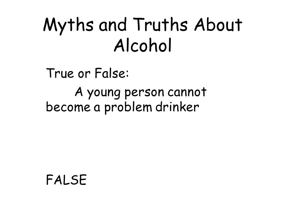 Myths and Truths About Alcohol